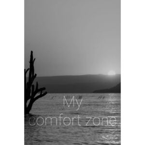 MY COMFORT ZONE B&W poster - A4 (21x30 cm)