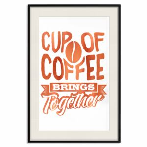 Decorativa Posters: Cup of Coffee Brings Together [Deco Poster - Copper]