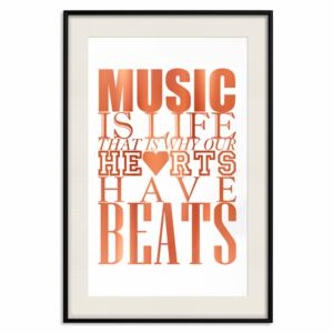 Decorativa Posters: Music Is Life That Is Why Our Hearts Have Beats [Deco Poster - Copper]
